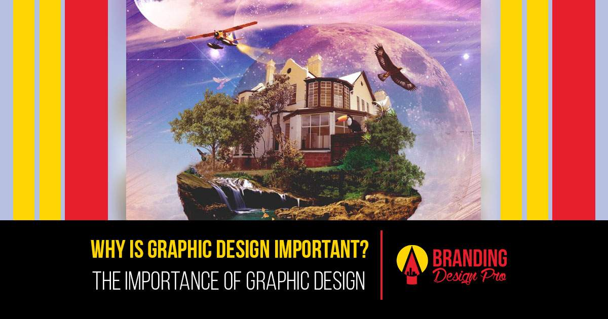 Why Is Graphic Design Important -The Importance Of Graphic Design